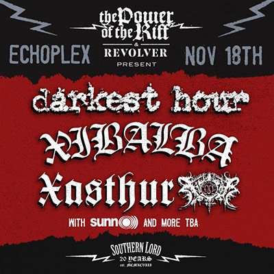 THE POWER OF THE RIFF Confirms DARKEST HOUR, XIBALBA, And XASTHUR